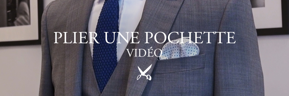 Tutoriel vidéo pour apprendre comment plier une pochette de costume
